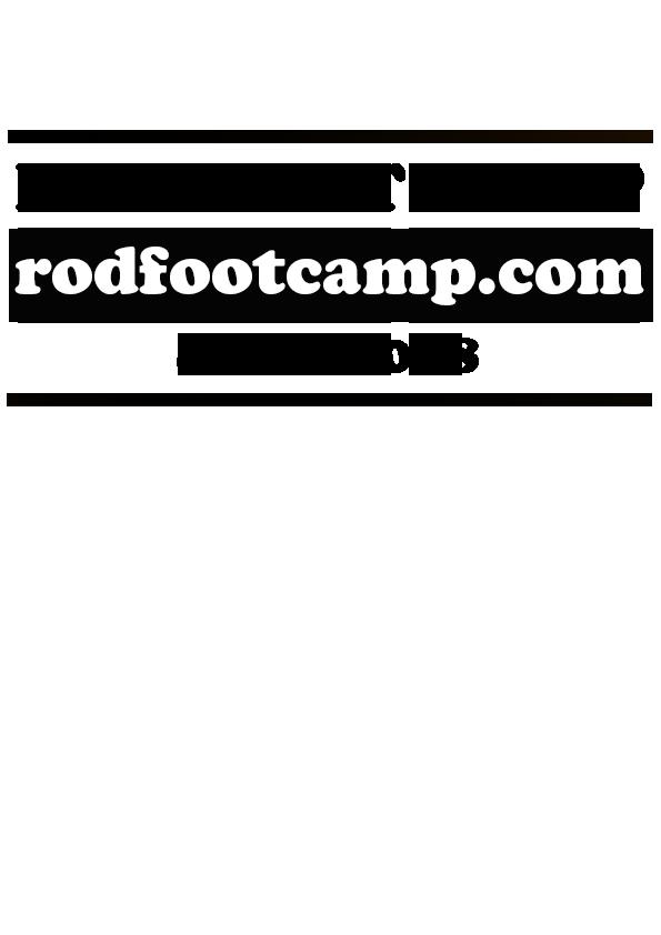 ROD FOOT CAMP